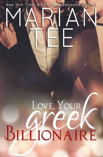 Love, Your Greek Billionaire eBook by Marian Tee