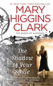 The Shadow of Your Smile ebook by Mary Higgins Clark