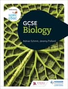 WJEC GCSE Biology ebook by Adrian Schmit, Jeremy Pollard