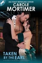 Taken by the Earl (Regency Unlaced 3) 電子書 by Carole Mortimer
