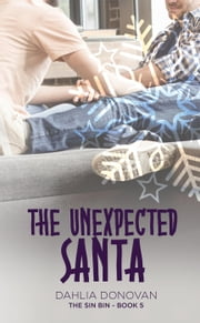 The Unexpected Santa - The Sin Bin, #5 ebook by Dahlia Donovan