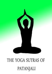 The Yoga Sutras of Patanjali ebook by Charles Johnston
