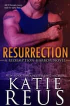 Resurrection ebook by Katie Reus