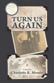 Turn Us Again ebook by Charlotte R. Mendel