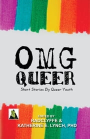 OMG Queer ebook by Radclyffe,Katherine E. Lynch,PHD.