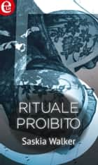 Rituale proibito (eLit) ebook by Saskia Walker