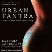 Urban Tantra, Second Edition - Sacred Sex for the Twenty-First Century audiobook by Barbara Carrellas