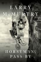 Horseman, Passby ebook by Larry McMurtry