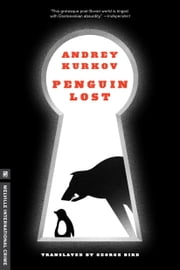Penguin Lost ebook by Andrey Kurkov,George Bird