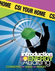 CSI Your Home - Introduction to Energy Auditing ebook by Amy K. Rude, John C. Rude, Armando Rivera-Figueroa,...