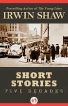 Short Stories ebook by Irwin Shaw