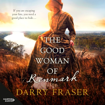 The Good Woman of Renmark audiobook by Darry Fraser