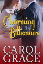 Charming the Billionaire ebook by Carol Culver