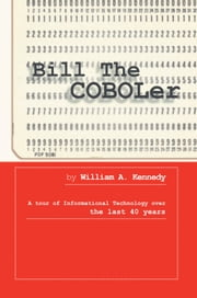 Bill The COBOLer ebook by William A. Kennedy