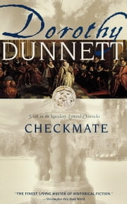 Checkmate - Sixth in the Legendary Lymond Chronicles ebook by Dorothy Dunnett