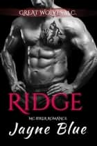 Ridge - MC Biker Romance ebook by