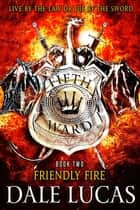 The Fifth Ward: Friendly Fire ebook by