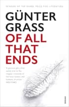 Of All That Ends ebook by