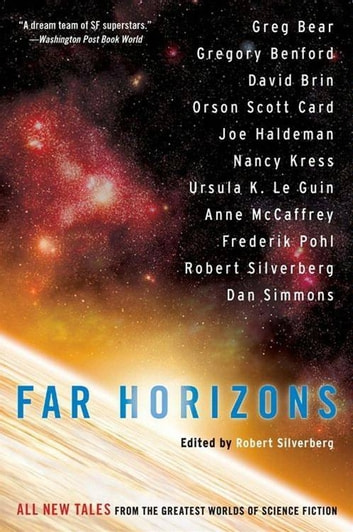Far Horizons - All New Tales From The Greatest Worlds O ebook by Robert Silverberg