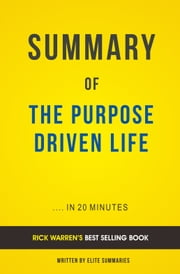 Summary of The Purpose Driven Life: by Rick Warren | Includes Analysis ebook by Elite Summaries