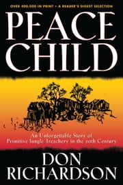 Peace Child ebook by Don Richardson