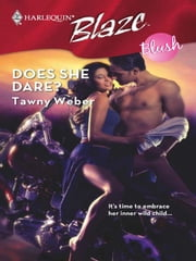 Does She Dare? ebook by Tawny Weber