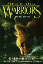 Warriors: Power of Three #2: Dark River ebook by Erin Hunter