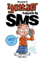 Yoman tome 4 - Cause le SMS ebook by Monsieur B