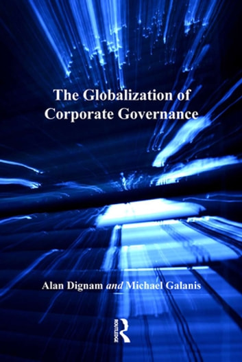 The Globalization of Corporate Governance ebook by Alan Dignam,Michael Galanis