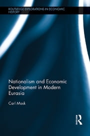 Nationalism and Economic Development in Modern Eurasia ebook by Carl Mosk