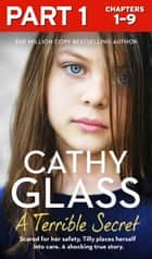 A Terrible Secret: Part 1 of 3: The next gripping story from bestselling author, Cathy Glass ebook by Cathy Glass