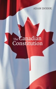 The Canadian Constitution ebook by Adam Dodek