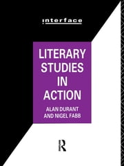 Literary Studies in Action ebook by Alan Durant,Nigel Fabb