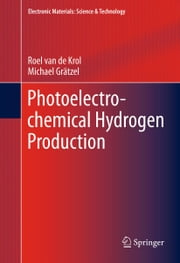 Photoelectrochemical Hydrogen Production ebook by Roel van de Krol,Michael Grätzel