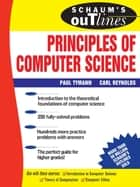 Schaum's Outline of Principles of Computer Science ebook by Paul Tymann,Carl Reynolds