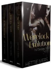 Werelock Evolution - The Complete Trilogy ebook by Hettie Ivers