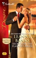 Secrets of the Playboy's Bride ebook by Leanne Banks
