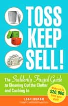 Toss, Keep, Sell! ebook by Leah Ingram