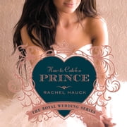 How to Catch a Prince audiobook by Rachel Hauck