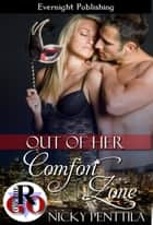 Out of Her Comfort Zone ebook by Nicky Penttila