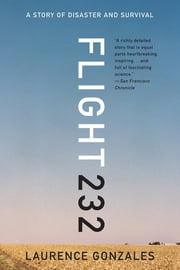 Flight 232: A Story of Disaster and Survival ebook by Laurence Gonzales