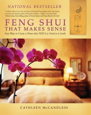 Feng Shui that Makes Sense - Easy Ways to Create a Home that FEELS as Good as it Looks ebook by Kobo.Web.Store.Products.Fields.ContributorFieldViewModel