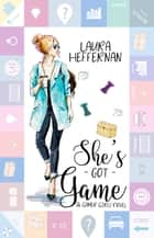 She's Got Game ebook by Laura Heffernan