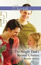 The Single Dad's Second Chance ebook by Brenda Harlen