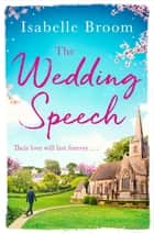 The Wedding Speech ebook by Isabelle Broom