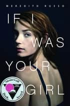 If I Was Your Girl ebook door Meredith Russo
