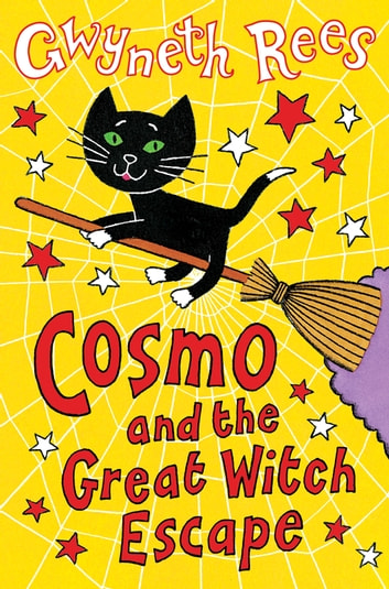Cosmo and the Great Witch Escape ebook by Gwyneth Rees