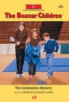 The Gymnastics Mystery ebook by Charles Tang, Gertrude Chandler Warner