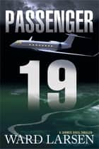 Passenger 19 eBook par Ward Larsen