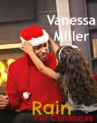 Rain for Christmas ebook by Vanessa Miller